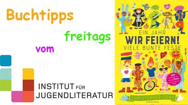 Titelseite des Buches über Fest in aller Welt plus Schriftzug Buchtipps freitags vom institut für Jugendliteratur