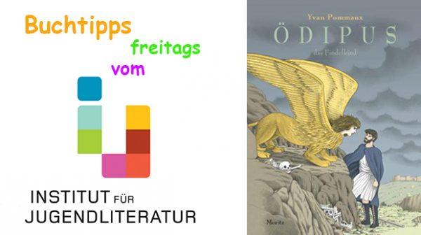 titelseite des Bilderbuchs über die Ödipus-Sage plus Schriftzug: Buchtipps freitags vom Instituts für Jugendliteratur