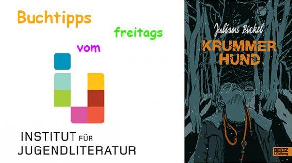 """Titelseite des Buches """"Krummer Hund"""" plus Schriftzug Buchtipps freitags vom Institut für Jugendliteratur"""