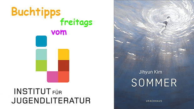 """Titelseite des Bilderbuches """"Sommer"""" und der Schriftzug: Buchtipps freitags vom Institut für Jugendliteratur"""