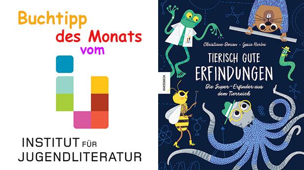 """Titelseite des Kkinderbuchs """"Tierisch gute Erfindungen und der Schriftzug Buchtipp des Monats vom Institut für Juendliteratur"""